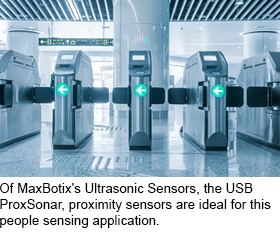 Of MaxBotix's Ultrasonic Distance Sensors, the USB ProxSonar, proximity sensors are ideals for this people sensing application.
