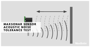 MaxSonar Sensor Acoustic Noise Tolerance Test