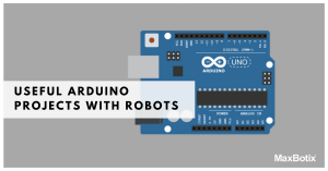 Useful Arduino Projects with Robots