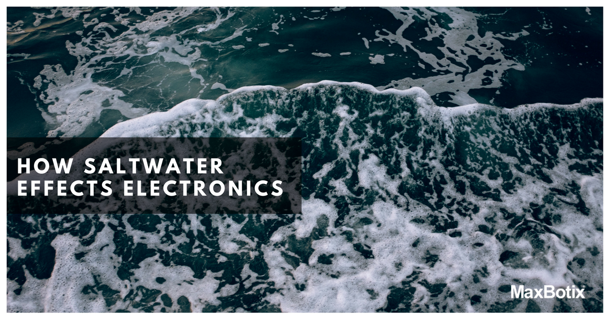 How Salt Water Affects Electronics Maxbotix Inc