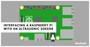 Interfacing a Raspberry Pi with an Ultrasonic Sensor