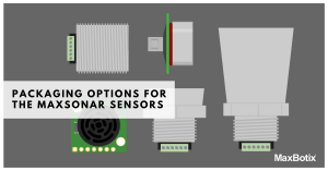 Packaging Options for the MaxSonar Sensors