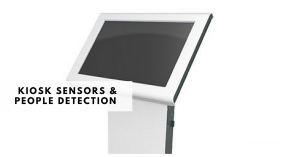 Kiosk Sensors & People Detection