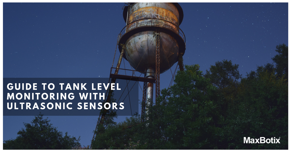 Guide to Tank Level Monitoring With Ultrasonic Sensors